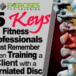 5 Keys Fitness Professionals Must Remember When Training a Client with a Herniated Disc