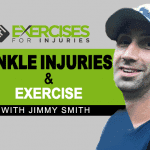 Ankle Injuries & Exercise with Jimmy Smith
