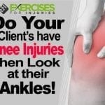 Do Your Client's Have Knee Injuries?  Then Look at their Ankles! (Eric Cressey)