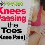 Knees Passing the Toes (Knee Pain)