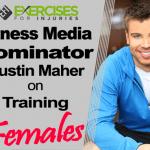 Fitness Media Dominator Dustin Maher on Training Females