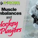 Muscle Imbalances and Hockey Players