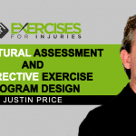 Structural Assessment and Corrective Exercise Program Design with Justin Price