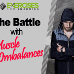 The Battle with Muscle Imbalances