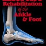 Exercise Rehabilitation of the Ankle and Foot