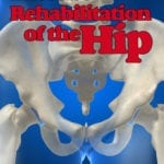 Exercise Rehabilitation of the Hip