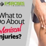 What to Do About Meniscal Injuries?