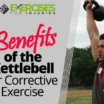 Benefits of the Kettlebell for Corrective Exercise