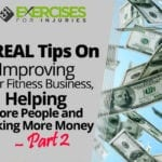 5 REAL Tips On Improving Your Fitness Business, Helping More People and Making More Money – Part 2