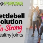 Kettlebell Solution To Strong Healthy Joints
