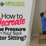 How to Decrease the Pressure in Your Back After Sitting?