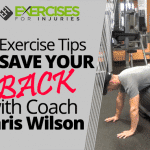3 Exercise Tips to SAVE YOUR BACK with Coach Chris Wilson