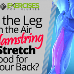 Is the Leg in the Air Hamstring Stretch Good for Your Back?