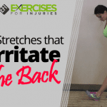 2 Stretches that Irritate the Back
