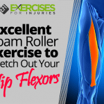 Excellent Foam Roller Exercise to Stretch Out Your Hip Flexors