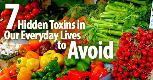 7 Hidden Toxins in Our Everyday Lives to Avoid