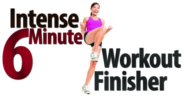Intense 6 Minute Workout Finisher