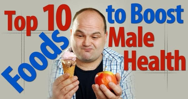 Top 10 Foods to Boost Male Health
