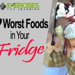 7 Worst Foods in Your Fridge