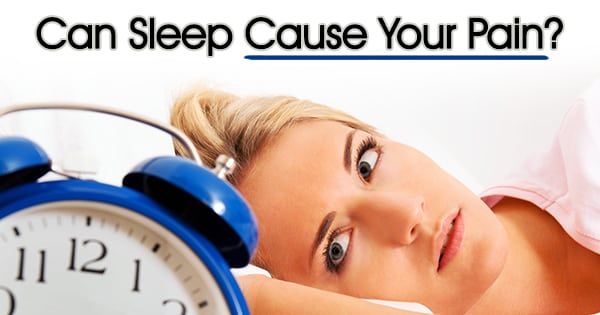 Can Sleep Cause Your Pain