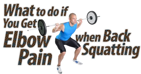 misc89-2-What-to-do-if-You-Get-Elbow-Pain-when-Back-Squatting