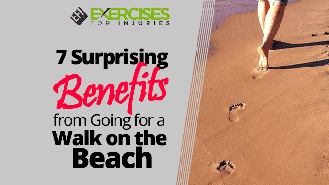 7 surprising benefits from going for a walk on the beach exercises