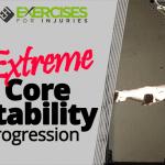 Extreme Core Stability Progression