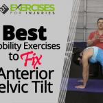 Best Mobility Exercises to Fix Anterior Pelvic Tilt