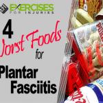 Worst Best Foods For Plantar Fasciitis