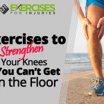 Exercises to Strengthen Your Knees If You Can't Get On the Floor