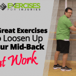 3 Great Exercises to Loosen Up Your Mid-Back at Work
