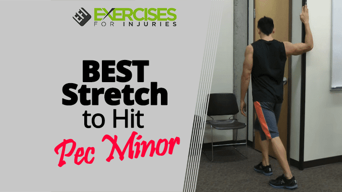 Best Stretch To Hit Pec Minor Exercises For Injuries