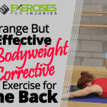 Strange But Effective Bodyweight Corrective Exercise for the Back
