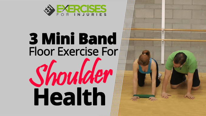 3 Mini Band Floor Exercise For Shoulder Health Exercises