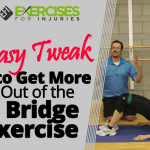 Easy Tweak to Get More Out of the Bridge Exercise