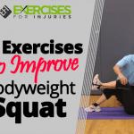 3 Exercises to Improve Bodyweight Squat