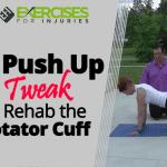 A Push Up Tweak to Rehab the Rotator Cuff