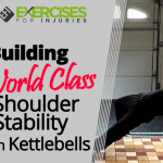 Building World Class Shoulder Stability with Kettlebells