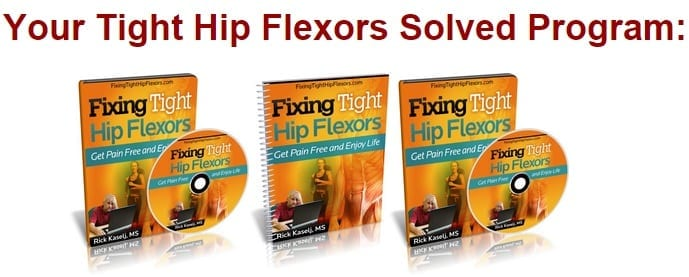 Tight Hip Flexors Solved Program by Rick Kaselj
