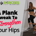 A Plank Tweak To Strengthen Your Hips