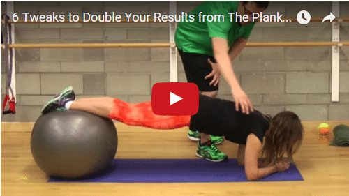 YT vid - 6 Tweaks to Double Your Results from The Plank Exercise