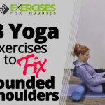 3 Yoga Exercises to Fix Rounded Shoulders