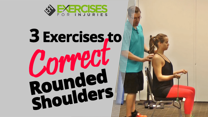 how to fix rounded shoulders exercises