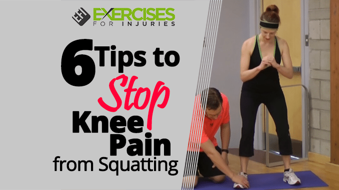 6 Tips To Stop Knee Pain From Squatting Exercises For