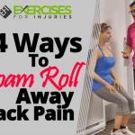 4 Ways To Foam Roll Away Back Pain