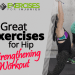 4 Great Exercises for Hip Strengthening Workout