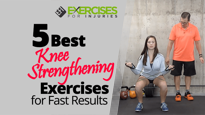 5 Best Knee Strengthening Exercises For Fast Results