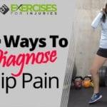 4 Ways To Diagnose Hip Pain