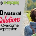 10 Natural Solutions to Overcome Depression
