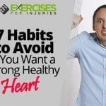 7 Habits to Avoid if You Want a Strong Healthy Heart